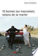 10 bonnes (ou mauvaises) raisons de se marier