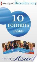10 romans Azur inédits + 2 gratuits (no3535 à 3544 - décembre 2014)