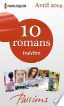 10 romans Passions inédits (no458 à 463 - avril 2014)