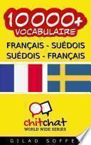 10000+ Français - Suédois Suédois - Français Vocabulaire