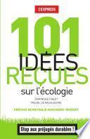 101 idées recues sur l'écologie