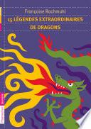 15 légendes extraordinaires de dragons