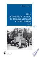 1914 La première et la seule, la Belgique fait usage d'autos blindées
