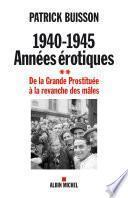 1940-1945 Années érotiques -