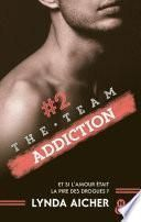 #2 Addiction - Série The Team