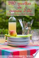 230 recettes de cuisine d'été, Verrines, Salades, Grillades, Glaces