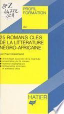 25 romans clés de la littérature négro-africaine