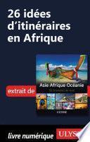 26 Idées d'itinéraires en Afrique