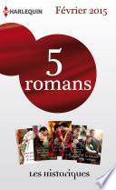 5 romans inédits collection Les Historiques (no656 à 660 - février 2015)