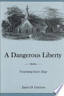 A Dangerous Liberty