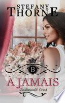 À JAMAIS 2 : L'indomptable Carah