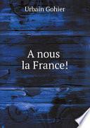 A nous la France!