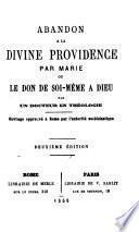 Abandon à la Divine Providence par Marie ou le don de soi-même à Dieu