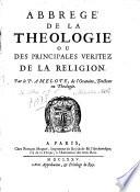 Abbregé de la theologie ou des principales veritez de la religion