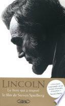 Abraham Lincoln. L'homme qui rêva l'Amérique.