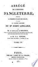 Abrégé de l'histoire d'Angleterre depuis la première invasion des Romains d'après la grande histoire du Dr. John Lingard