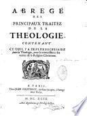 Abrégé des principaux traitez de la théologie
