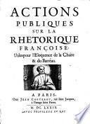 Actions publiques sur la rhetorique françoise