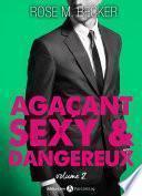 Agaçant, sexy et dangereux – 2