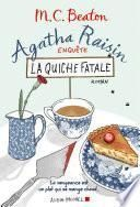 Agatha Raisin enquête - La quiche fatale