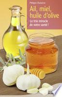 Ail, miel, huile d'olive