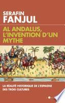 Al Andalus, l'invention d'un mythe