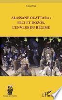 Alassane Ouattara : FRCI et Dozos, l'envers du régime
