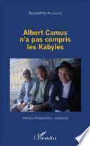 Albert Camus n'a pas compris les Kabyles