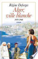Alger, ville blanche (1959-1960) - Edition brochée