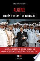Algérie : Procès d'un système militaire