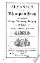 Almanach de la chronique de Jersey sur les îles Jersey, Guernesey, Auregny et Serk pour l'année 1887