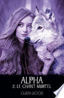 Alpha - Le chant mortel -