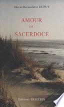 Amour ou sacerdoce : au crépuscule du sixième jour