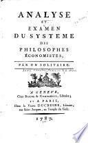 Analyse et examen du systeme des philosophes économistes