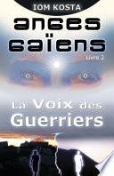 Anges Gaïens, livre 2 : La Voix des Guerriers