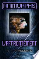 Animorphs (Tome 3) - L'affrontement