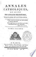 Annales catholiques; ou suite des Annales religieuses, politiques et littéraires