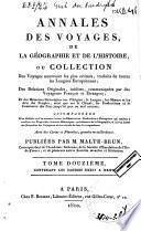 Annales des voyages, de la géographie et de l'histoire ou Collection des voyages nouveaux les plus estimés ...