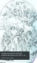Annales du musée et de l'école moderne des beaux-arts. Coll. 1. 16 tom. [and] Tome complémentaire