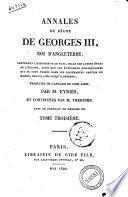 Annales du regne de Georges 3., roi d'Angleterre, contenant l'histoire de ce pays, celle des autres Etats de l'Europe, ainsi que les événemens remarquables ... depuis 1760 jusqu'a présent; traduites de l'anglais de John Aikin par M. Eyriès et continuées par M. Theremin ..