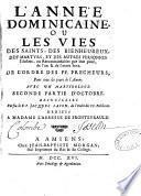 Année dominicaine, ou Les vies des saints... de l'ordre des frères prêcheurs, pour tous les jours de l'année, avec un martyrologe