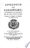 Apologie de Sakespeart['], en réponse à la critique de m. de Voltaire
