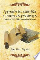 Apprendre la sainte Bible á travers ses personnages