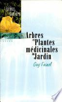Arbres et plantes médicinales du jardin