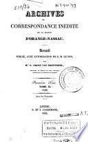 Archives ou correspondance inédite de la Maison d'Orange-Nassau. Première série: 1566