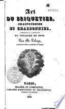 Art du briquetier, chaufournier et charbonnier, comprenant la fabrication du vinaigre de bois