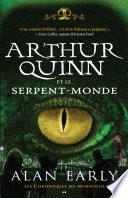 Arthur Quinn et le Serpent-Monde