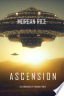 Ascension (Les Chroniques de l'Invasion : Tome n 3)
