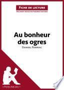 Au bonheur des ogres de Daniel Pennac (Analyse de l'oeuvre)