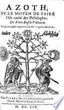 Azoth, ou le Moyen de faire l'Or caché des Philosophes